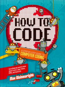 Book Cover - How to Code - A Step-By-Step Guide to Computer Coding