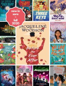 Poster: New in Sora ~ Fall 2020 – Middle Grade Titles (Elementary and Jr. High)