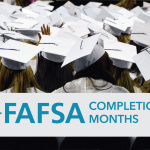 Photo of high school graduates with text 'FAFSA Completion Months'