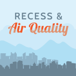 Vector drawing of buildings, mountains and sky with text 'Recess and Air Quality'