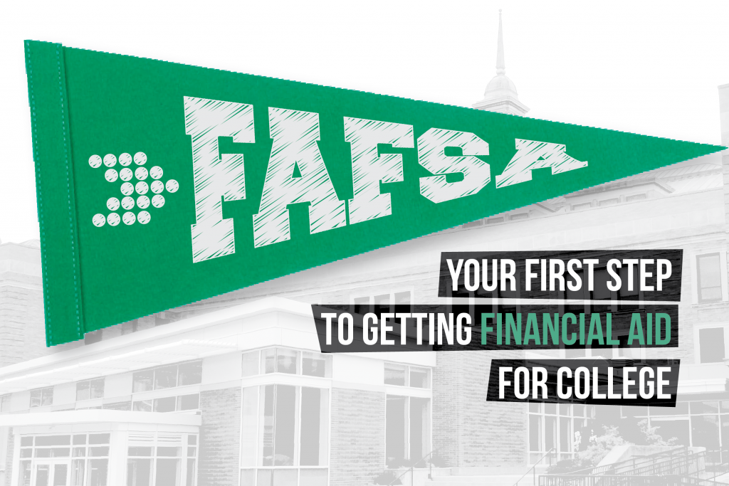 College building with 'FAFSA' pennant and text 'Your First Step to Getting Financial Aid for College'