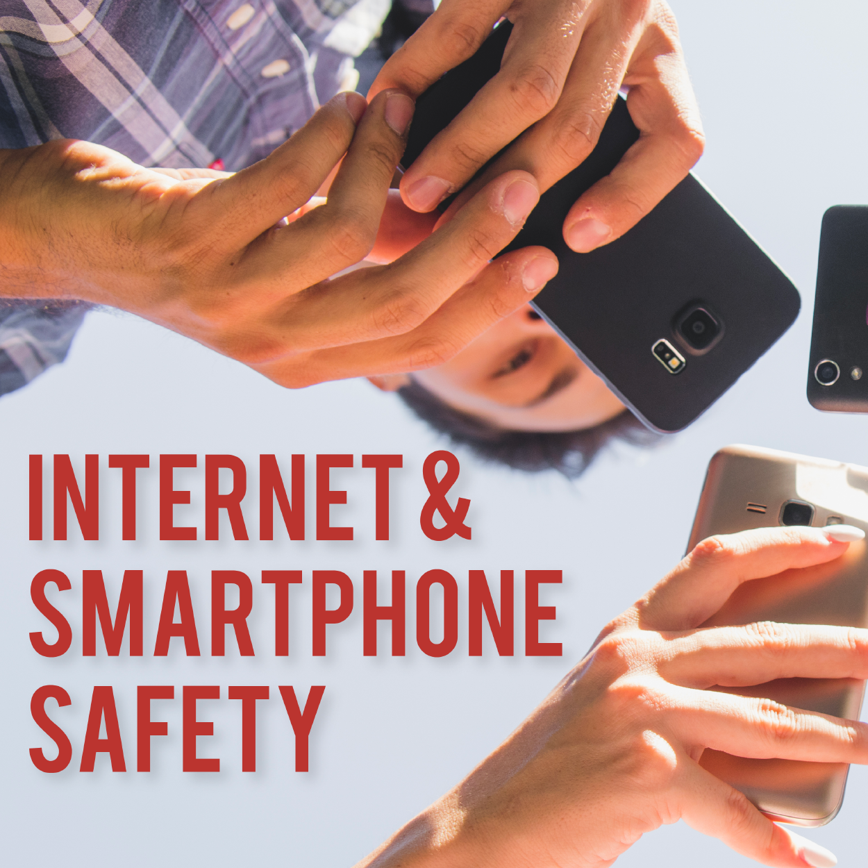 Teen holding smartphones with text 'Internet and Smartphone Safety'