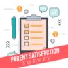 Survey items graphical arranged and text 'Parent Satisfaction Survey'