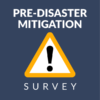 Warning sign and text 'Pre-Disaster Mitigation Survey'