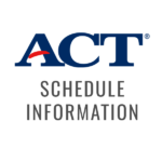 ACT Schedule Information