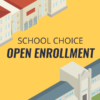 School Choice Open Enrollment