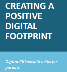 Creating A Positive Digital Footprint: Digital Citizenship Helps for Parents