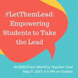 Upcoming Event: #GSDEdTech Teacher Chat | May 11, 2017